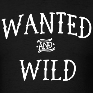 Wanted and Wild T-Shirts - Men's T-Shirt