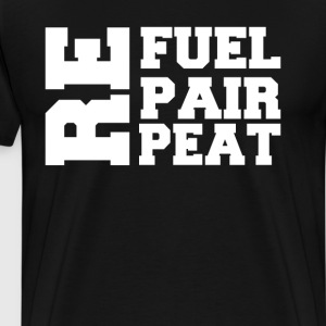 Refuel Repair Repeat Work Out T-shirt T-Shirts - Men's Premium T-Shirt