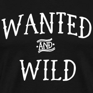Wanted and Wild T-Shirts - Men's Premium T-Shirt