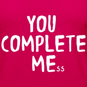 You complete me/mess Tanks - Women's Premium Tank Top