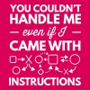 You couldn't handle me even w/ instructions T-Shirts - Women's Premium T-Shirt