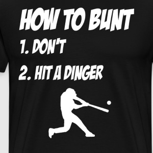 How to Bunt Shirt - baseball - Men's Premium T-Shirt