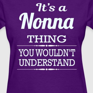 It's a Nonna thing you wouldn't understand - Women's T-Shirt