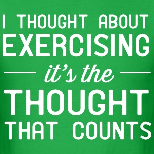 I thought about exercising. it's the thought that  T-Shirts - Men's T-Shirt