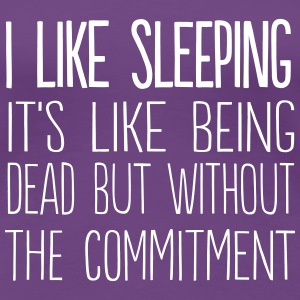 I like sleeping. It's like being dead T-Shirts - Women's Premium T-Shirt
