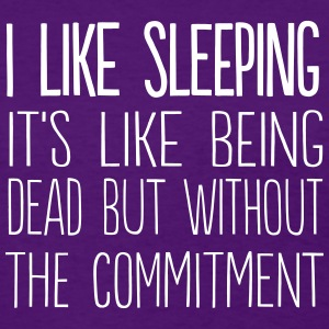 I like sleeping. It's like being dead T-Shirts - Women's T-Shirt