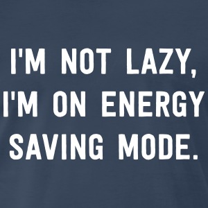I'm not lazy, I'm on energy saving mode T-Shirts - Men's Premium T-Shirt