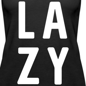 LAZY Tanks - Women's Premium Tank Top