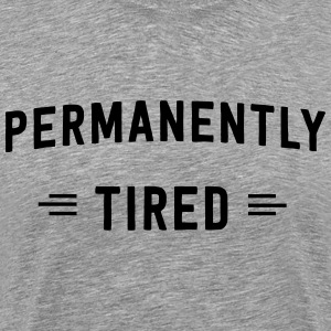 Permanently Tired T-Shirts - Men's Premium T-Shirt