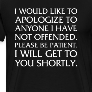 Please Be Patient I Will Offend You Funny Rude T-Shirts - Men's Premium T-Shirt