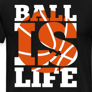 Ball is Life Graphic Basketball Sporting T-shirt T-Shirts - Men's Premium T-Shirt