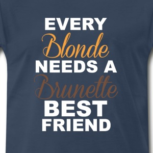 Blondes Need a Brunette Friend Funny T-shirt T-Shirts - Men's Premium T-Shirt