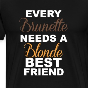 Brunettes Need a Blonde Friend Funny T-shirt T-Shirts - Men's Premium T-Shirt