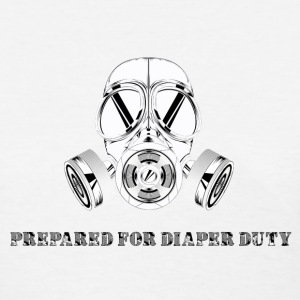 Prepared for diaper duty - gas mask - Women's T-Shirt