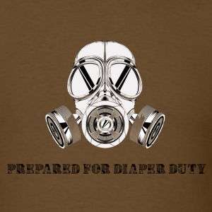 Prepared for diaper duty - gas mask - Men's T-Shirt