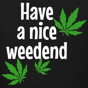 Have a nice weedend - Women's T-Shirt