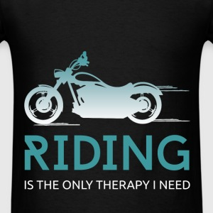 Riding is the only therapy I need - Men's T-Shirt