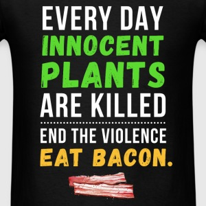 Every day innocent plants are killed and the viole - Men's T-Shirt