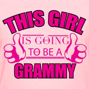 THIS GIRL IS GOING TO BE A GRAMMY	 T-Shirts - Women's T-Shirt