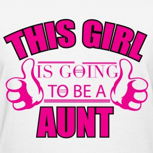 THIS GIRL IS GOING TO BE A AUNT	 T-Shirts - Women's T-Shirt