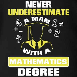 NEVER UNDERESTIMATE A MAN WITH A MATHEMATICS DEGREE! Baby Bodysuits - Short Sleeve Baby Bodysuit