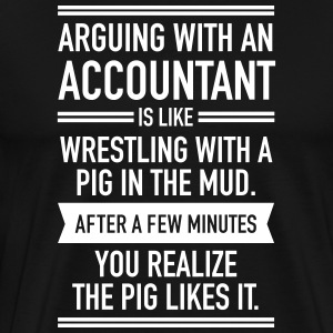 Arguing With An Accountant... T-Shirts - Men's Premium T-Shirt