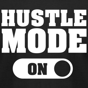 Hustle Mode (On) T-Shirts - Men's T-Shirt by American Apparel