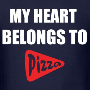 MY HEART BELONGS TO PIZZA T-Shirts - Men's T-Shirt
