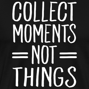 Collect Moments Not Things T-Shirts - Men's Premium T-Shirt