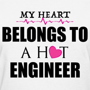 MY HEART BELONGS TO A HOT ENGINEER T-Shirts - Women's T-Shirt
