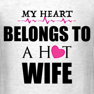 MY HEART BELONGS TO A HOT WIFE T-Shirts - Men's T-Shirt