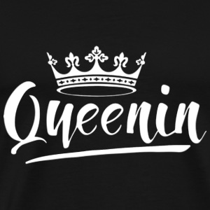 Queenin - Men's Premium T-Shirt