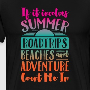 If It Involves Summer Count Me In Graphic T-shirt T-Shirts - Men's Premium T-Shirt