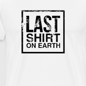 Last Shirt of Earth Funny Graphic T-shirt T-Shirts - Men's Premium T-Shirt