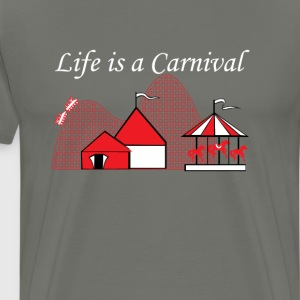 Life is a Carnival Graphic Funny T-shirt T-Shirts - Men's Premium T-Shirt
