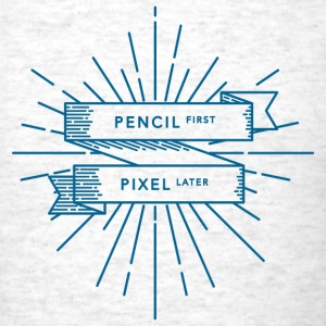 Pencil First, Pixel Later - Men's T-Shirt