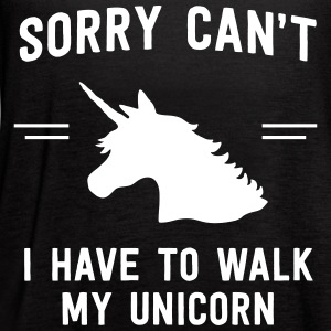 Sorry can't. I have to walk my unicorn Tanks - Women's Flowy Tank Top by Bella