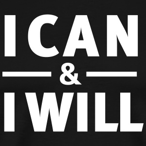 I Can & I WIll T-Shirts - Men's Premium T-Shirt