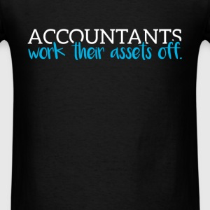 Accountants work their assets of. - Men's T-Shirt