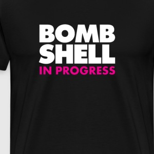 Bombshell in Progress Funny Workout T-shirt T-Shirts - Men's Premium T-Shirt