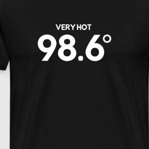 Very Hot 98.6 Degrees Funny T-shirt T-Shirts - Men's Premium T-Shirt