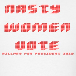 Nasty women vote hillary - Men's T-Shirt