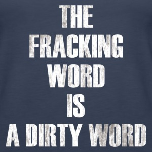 THE FRACKING WORD Tanks - Women's Premium Tank Top