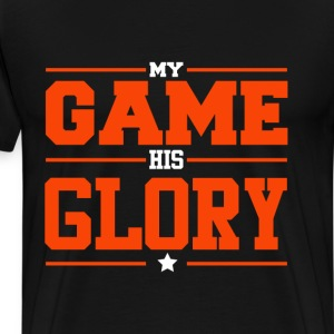 His Game My Glory Christian Sports T-shirt T-Shirts - Men's Premium T-Shirt