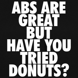 Abs are great but have you tried donuts? Hoodies - Women's Hoodie