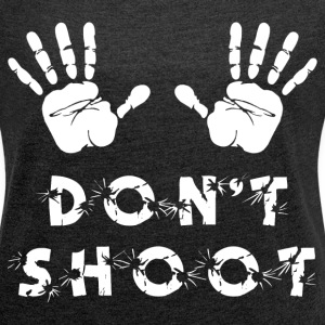 DON'T SHOOT T-Shirts - Women´s Rolled Sleeve Boxy T-Shirt