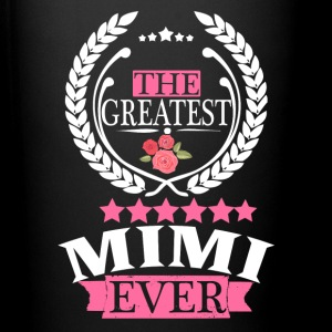 THE GREATEST MIMI EVER Mugs & Drinkware - Full Color Mug