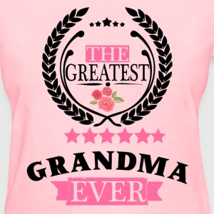 THE GREATEST GRANDMA EVER T-Shirts - Women's T-Shirt