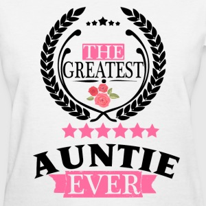 THE GREATEST AUNT EVER T-Shirts - Women's T-Shirt