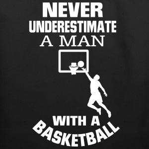 NEVER UNDERESTIMATE A MAN WITH A BASKETBALL! Bags & backpacks - Eco-Friendly Cotton Tote